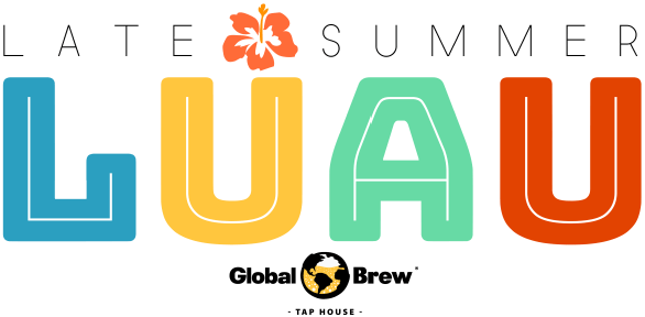 Late Summer Luau - Global Brew Tap House